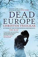 Dead Europe by Christos Tsiolkas(2011-11-01)