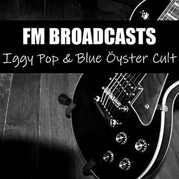 FM Broadcasts Iggy Pop & Blue Öyster Cult