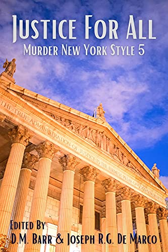 Justice for All: Murder New York Style 5 by [D.M. Barr, Joseph R.G.  De Marco]