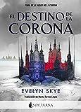 El destino de la corona: 47 (Literatura Mágica)