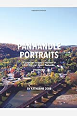 Panhandle Portraits, Volume Two: A glimpse at the diverse residents of West Virginia's Eastern Panhandle Paperback