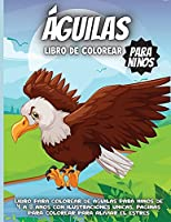 Águilas Libro de colorear: Libro para colorear de águilas para niños de 4 a 8 años con ilustraciones únicas, páginas para colorear para aliviar el estrés