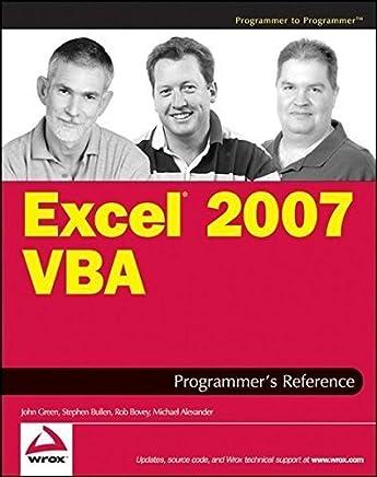 Excel 2007 VBA Programmers Reference by John Green Stephen Bullen Rob Bovey Michael Alexander(2007-03-26)