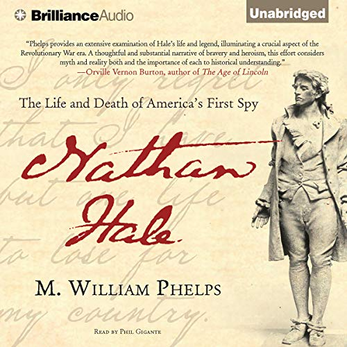 Nathan Hale     The Life and Death of America's First Spy              De :                                                                                                                                 M. William Phelps                               Lu par :                                                                                                                                 Phil Gigante                      Durée : 8 h et 12 min     Pas de notations     Global 0,0