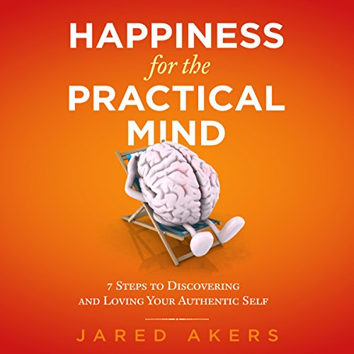 Happiness for the Practical Mind audiobook cover art