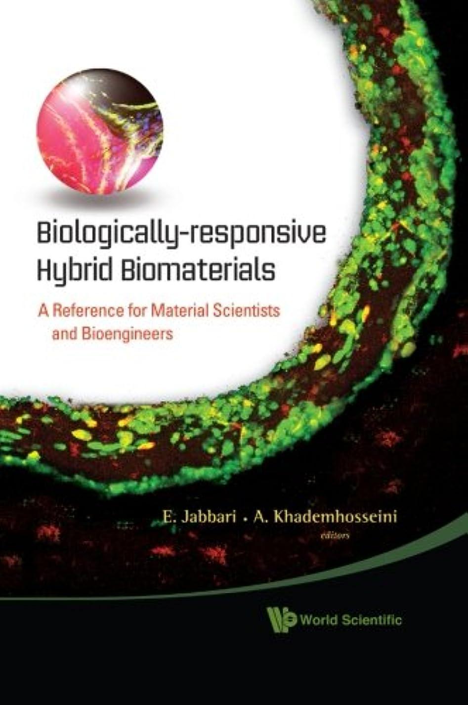 テニスライバル芸術Biologically-responsive Hybrid Biomaterials: A Reference for Material Scientists and Bioengineers