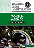 Mokele Mbembe: Fact or Fiction? (Creature Scene Investigation) [Library Binding] [L] (Author) Rick Emmer