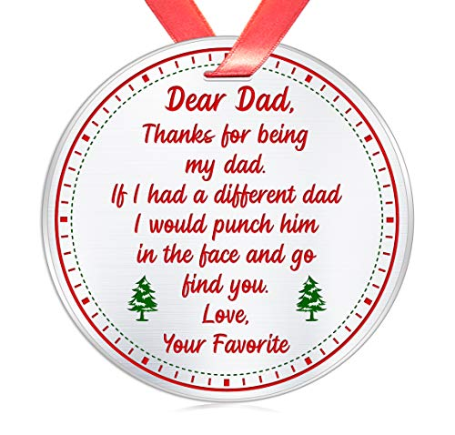 Elegant Chef Funny Dad Christmas Ornament Gift- Thanks for Being My Dad If I Had A Different Dad I Would Punch Him in The Face and Go Find You- Novelty Stainless Steel Gift for Father