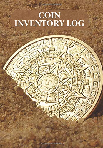 """Coin Inventory Log: Coin Collectors Log Book, Journal Notebook Diary for Coins and Supplies Collection. Logbook Gifts for Financial Institutions, ... 7""""X10"""" 120 Pages (Coin Catalog Log)"""