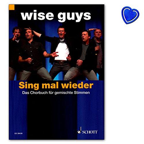 Wise Guys - Sing mal wieder - Das Chorbuch für gemischte Stimmen - Notenbuch mit bunter herzförmiger Notenklammer