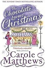 The Chocolate Lovers' Christmas (Chocolate Lovers Club 3) by Carole Matthews (2015-08-13)
