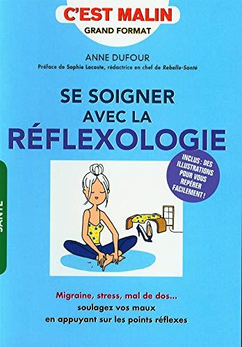 Se soigner avec la réflexologie, c'est malin