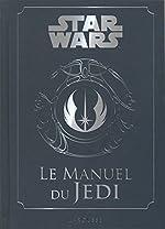 Star Wars - Le manuel du Jedi de Daniel Wallace
