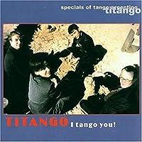 I Tango You