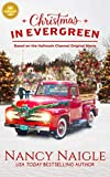 Christmas in Evergreen: Based on a Hallmark Channel original movie