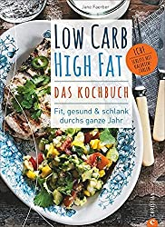 Low Carb High Fat Kochbuch