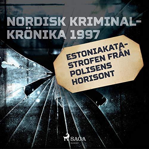Couverture de Estoniakatastrofen från polisens horisont
