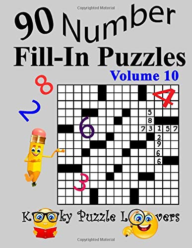 Number Fill-In Puzzles, Volume 10: 90 Puzzles