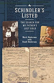 Schindler's Listed  The Search for My Father s Lost Gold  The Holocaust  History and Literature Ethics and Philosophy