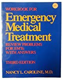 Workbook for Emergency Medical Treatment: Review Problems for Emts With Answers