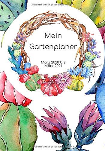 Mein Gartenplaner März 2020 bis März 2021: Beetplaner | Kalender | Pflanzenliste (Planer für dich, Band 4)