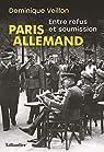 Paris allemand : Entre refus et soumission par Veillon