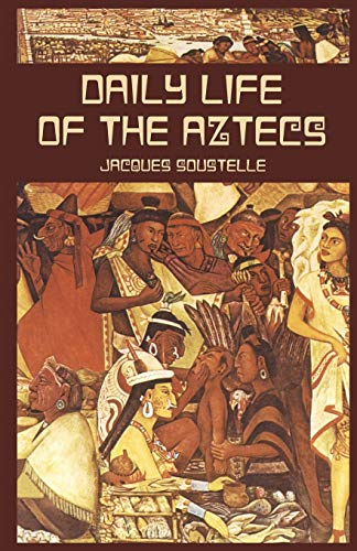 Daily Life of the Aztecs (Native American)