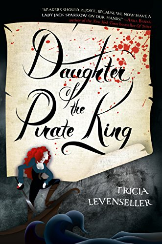 Daughter of the Pirate King by [Tricia Levenseller]