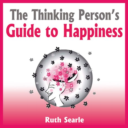 The Thinking Person's Guide to Happiness audiobook cover art