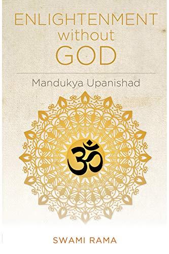 ENLIGHTENMENT W/O GOD: Mandukya Upanishad