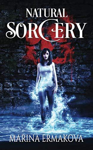 Natural Sorcery (Jordan Sanders, Band 2)