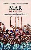Mar de viento: Los orígenes de la armada española (Clío crónicas de la historia)