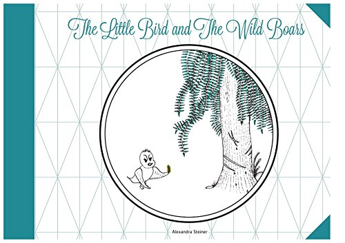 The Little Bird and the Wild Boars: a journey to find your purpose (ISBN-Number)...