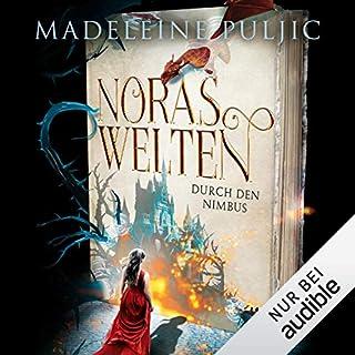 Durch den Nimbus     Noras Welten 1              Autor:                                                                                                                                 Madeleine Puljic                               Sprecher:                                                                                                                                 Nora Jokhosha                      Spieldauer: 10 Std. und 13 Min.     11 Bewertungen     Gesamt 4,1