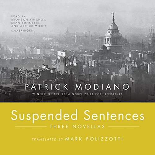 Suspended Sentences     Three Novellas              De :                                                                                                                                 Patrick Modiano                               Lu par :                                                                                                                                 Bronson Pinchot,                                                                                        Sean Runnette,                                                                                        Arthur Morey                      Durée : 6 h et 37 min     1 notation     Global 4,0