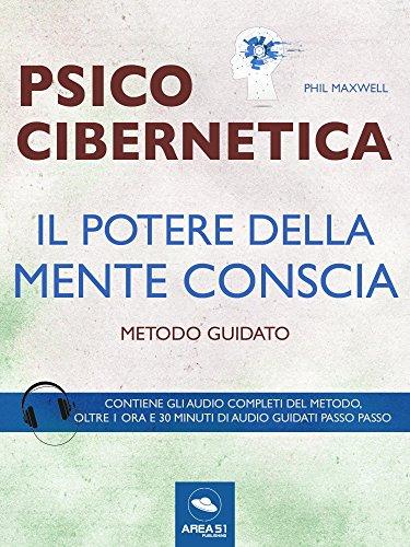 scaricare-psicocibernetica-il-potere-della-mente-conscia-metodo-guidato-pdf-gratuito.pdf