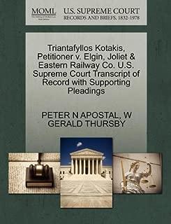 Triantafyllos Kotakis, Petitioner v. Elgin, Joliet & Eastern Railway Co. U.S. Supreme Court Transcript of Record with Supporting Pleadings