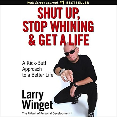 Shut Up, Stop Whining, and Get a Life audiobook cover art