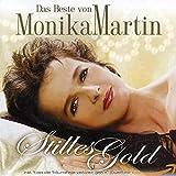 Das Beste von Monika Martin - Stilles Gold von Monika Martin