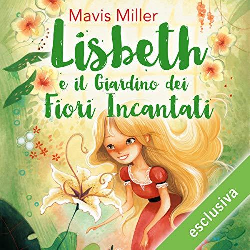 Lisbeth e il giardino dei fiori incantati copertina