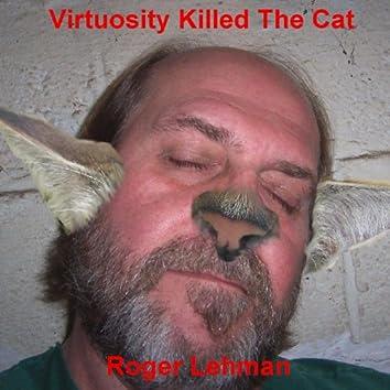 Virtuosity Killed the Cat