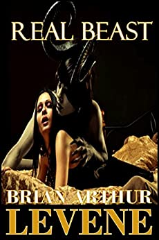 Real Beast (What Makes a Real Beast Book 1) by [Brian Arthur Levene]