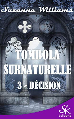Décision: Tombola surnaturelle, T3
