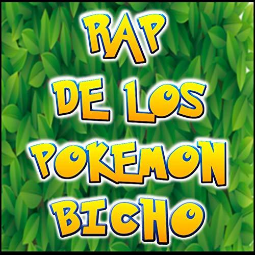 Rap de Los Pokemon Tipo Bicho