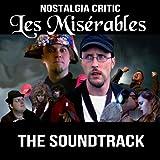 Nostalgia Critic Les Misérables - The Soundtrack