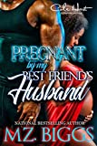Pregnant By My Best Friend's Husband