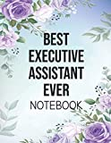 Best Executive Assistant Ever: Executive Assistant Notebook Journal for Women | Gift for Executive Assistant | 150 Pages Lined Book