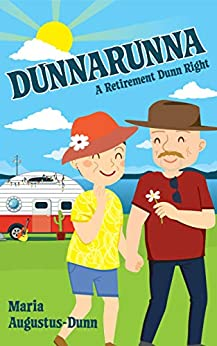 [Maria Augustus-Dunn]のDunnarunna: A Retirement Dunn Right (English Edition)