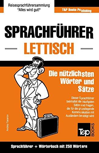Sprachführer Deutsch-Lettisch und Mini-Wörterbuch mit 250 Wörtern