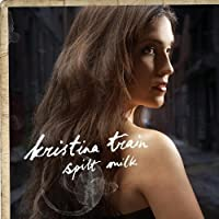 Spilt Milk by Kristina Train (2010-02-17)
